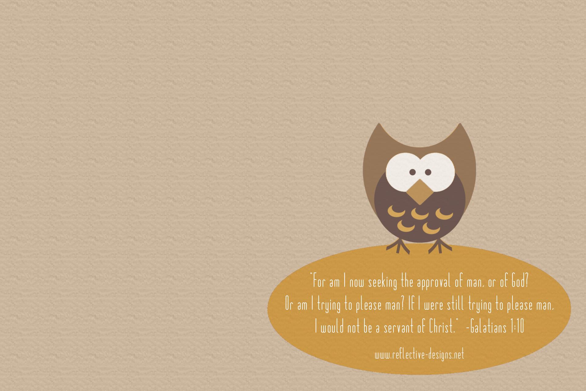 galatians 1 10 owl wallpaper free download